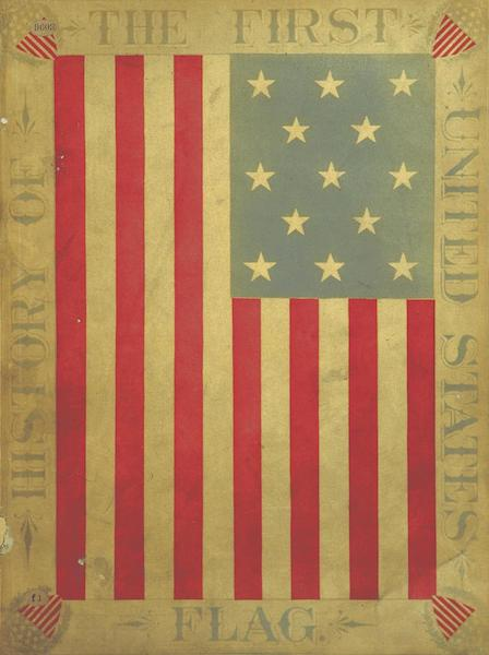 The History of the First United States Flag - Illustrated Title Page (1878)