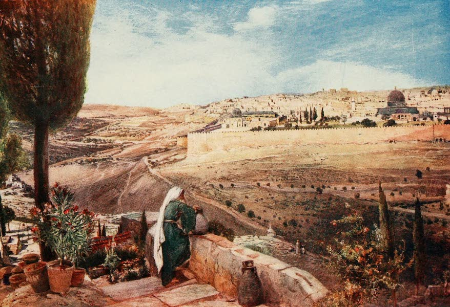 The Holy Land, Painted and Described - Jerusalem, from the traditional Spot on the Mount of Olives where Christ wept over the City (1902)