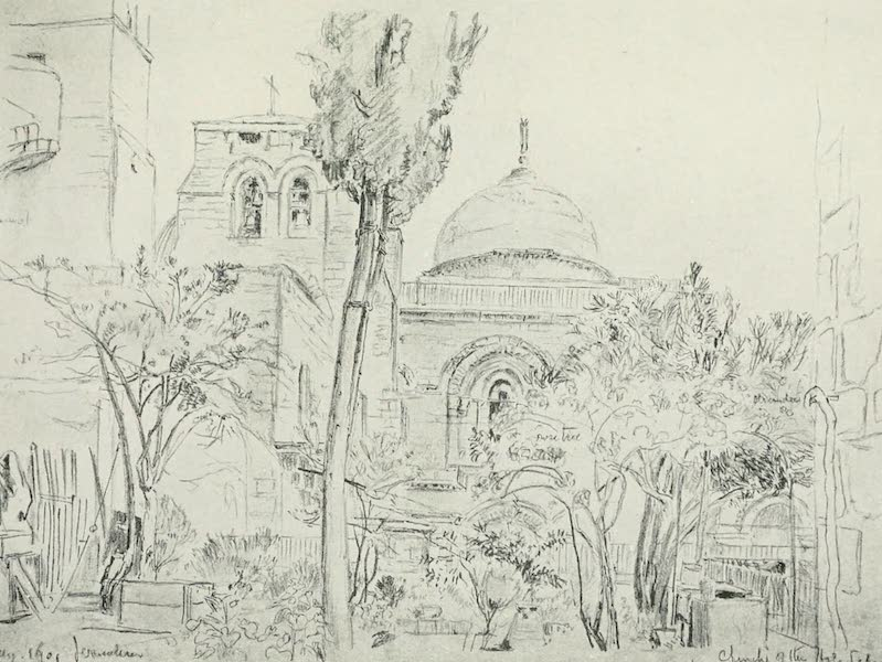 The Holy Land, Painted and Described - The Church of the Holy Sepulchre, from the Garden of the Greek Monastery (1902)