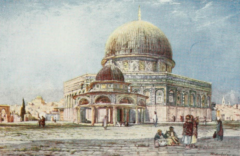 The Holy Land, Painted and Described - The Dome of the Rock (Mosque of Omar), with the Dome of the Chain (Kubbet es Silseleh) in the Foreground (1902)