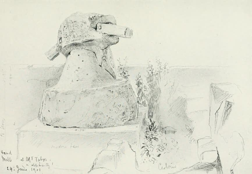 The Holy Land, Painted and Described - Ancient Hand - Mill at Mount Tabor (1902)