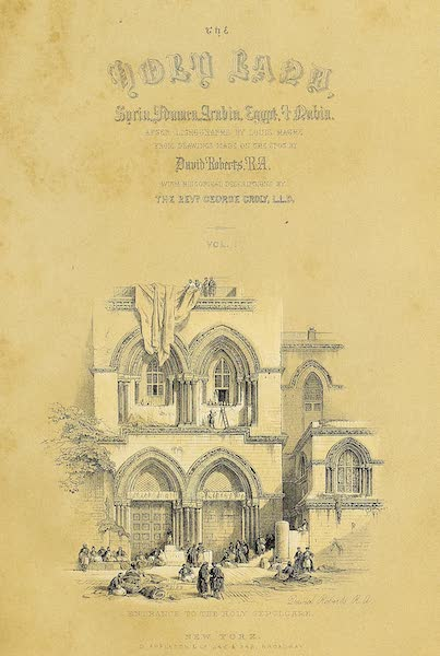 The Holy Land : Syria, Idumea, Arabia, Egypt & Nubia Vols. 1 & 2 - Title Page - Volume 1 (Vignette: Entrance to the Holy Sepulchre) (1855)