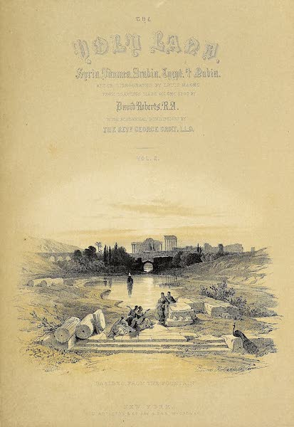 The Holy Land : Syria, Idumea, Arabia, Egypt & Nubia Vols. 1 & 2 - Title Page - Volume 2 (Vignette: Baalbec, from the Fountain) (1855)