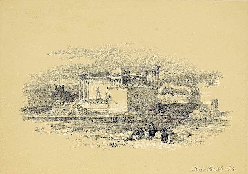The Holy Land : Syria, Idumea, Arabia, Egypt & Nubia Vols. 1 & 2 - Lesser Temple of Baalbec, looking towards Lebanon (1855)