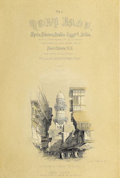 The Holy Land : Syria, Idumea, Arabia, Egypt & Nubia Vols. 5 & 6 - Title Page - Volume 6 (Vignette: Scene in a Street in Cairo) (1855)