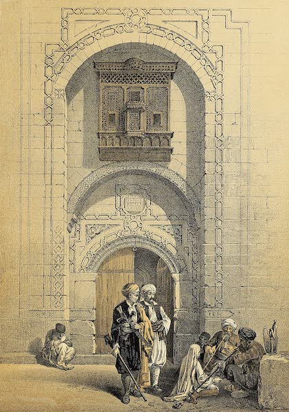 The Holy Land : Syria, Idumea, Arabia, Egypt & Nubia Vols. 5 & 6 - Entrance to a Private Mansion, Cairo (1855)