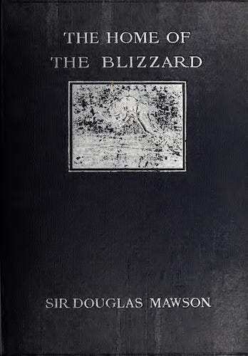 The Home of the Blizzard Vol. 1