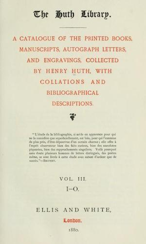 The Huth Library - A Catalogue Vol. 3 (1880)