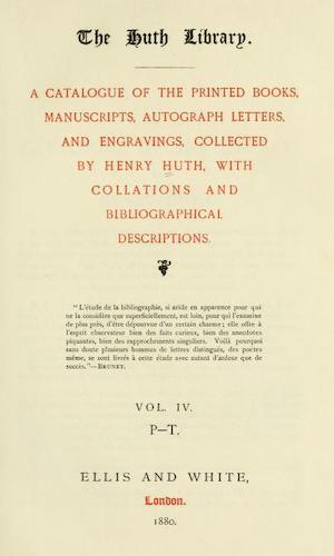 The Huth Library - A Catalogue Vol. 4 (1880)