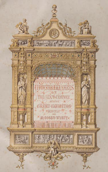 The Industrial Arts of the Nineteenth Century Vol. 1 - Illustrated Title Page (1851)
