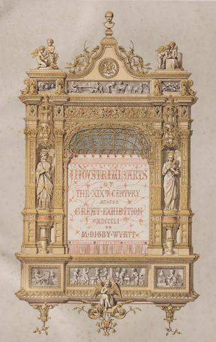 Great Exhibition - The Industrial Arts of the Nineteenth Century Vol. 1