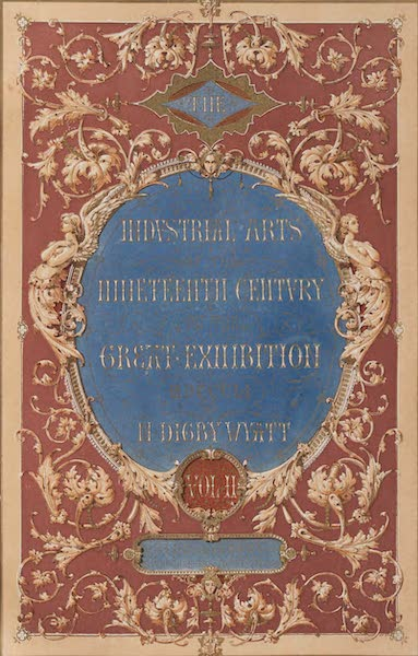 The Industrial Arts of the Nineteenth Century Vol. 2 - Illustrated Title Page (1851)