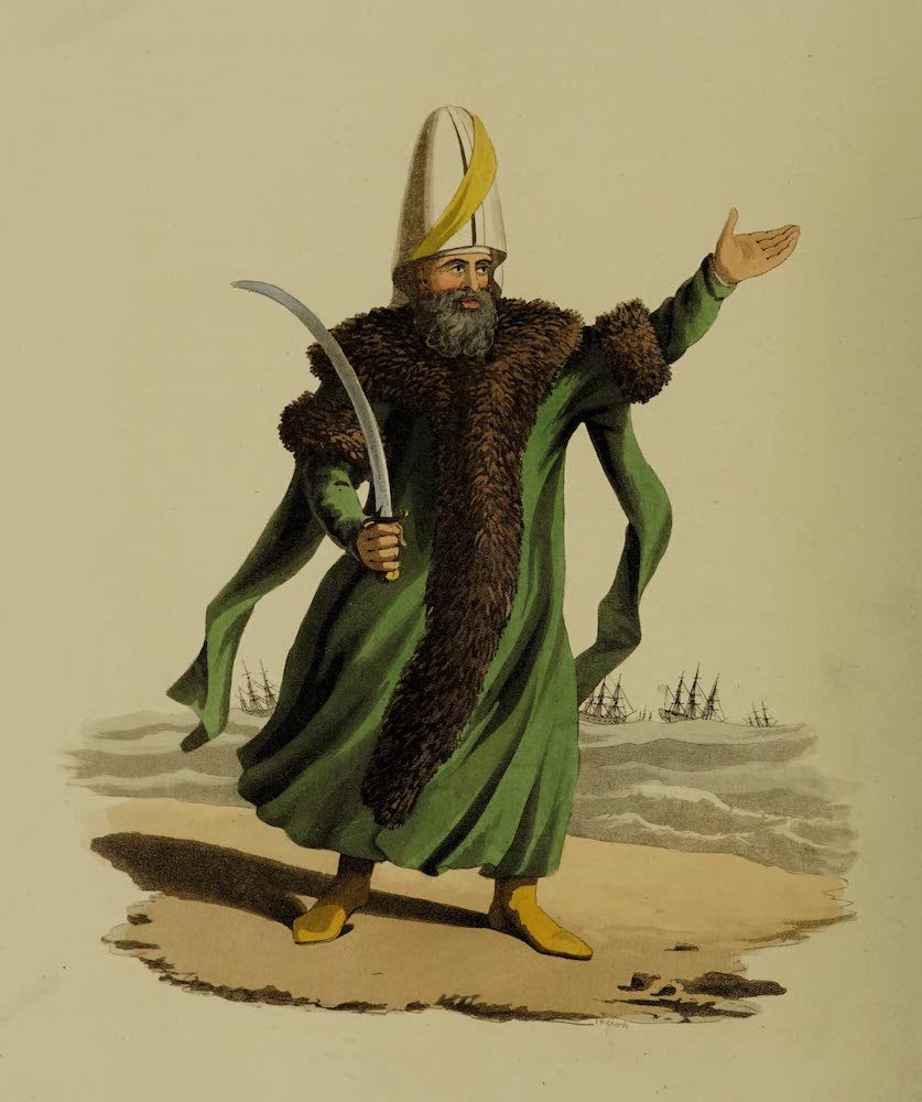 The Military Costume of Turkey - Capitan Pacha (1818)