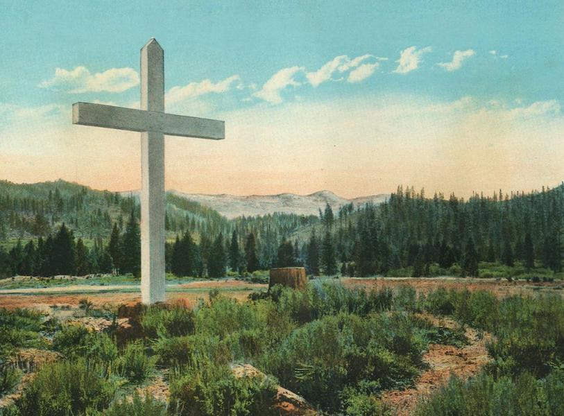 The Overland Trail - Donner Party Cross near Donner Lake, Cal. (1920)