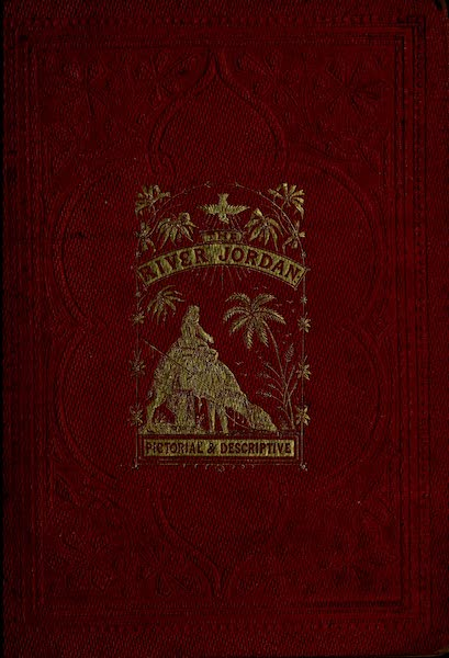 The River Jordan : Pictorial and Descriptive - Front Cover (1858)