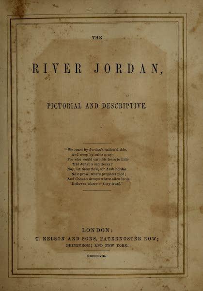 The River Jordan : Pictorial and Descriptive - Title Page (1858)