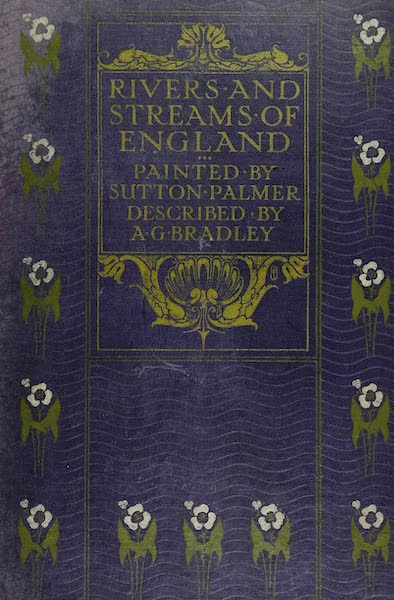The Rivers and Streams of England Painted and Described - Front Cover (1909)