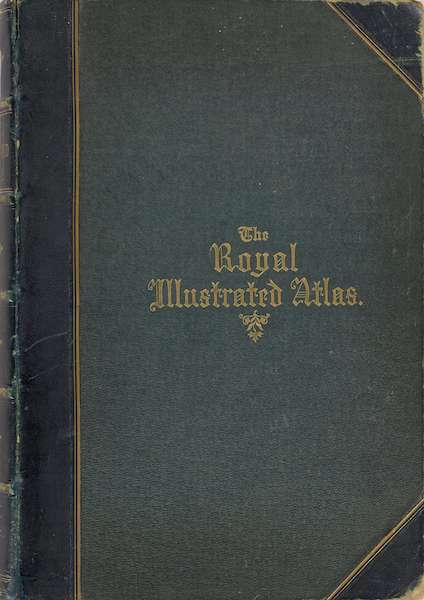The Royal Illustrated Atlas - Front Cover (1872)