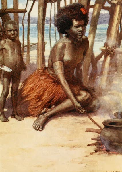 The Savage South Seas, Painted and Described - Cooking the Meal, British New Guinea (1907)