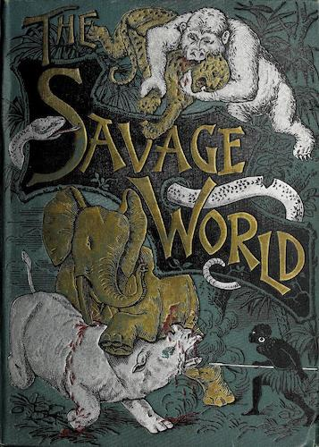 Biodiversity Heritage Library - The Savage World