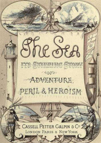 California Digital Library - The Sea: It's Stirring Story of Adventure, Peril & Heroism Vols. 1 & 2