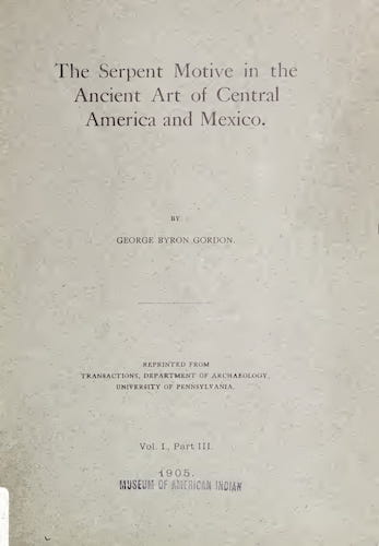 Archaeology - The Serpent Motive in the Ancient Art of Central America and Mexico