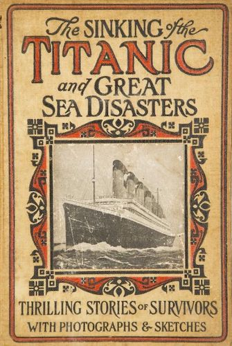 Sailing - The Sinking of the Titanic and Great Sea Disasters