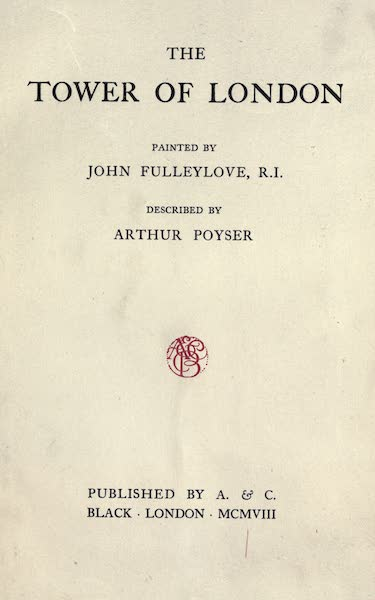 The Tower of London Painted and Described - Title Page (1908)