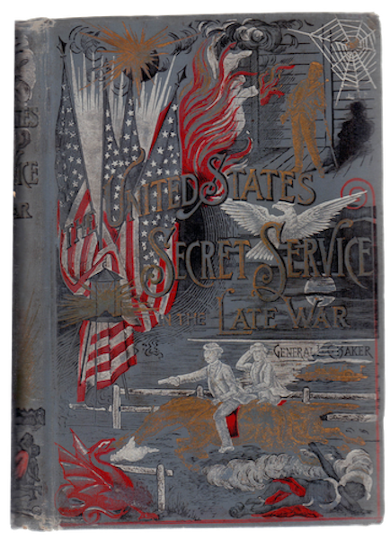 The United States Secret Service in the Late War - Front Cover (1890)