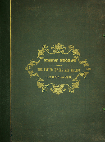The War between the United States and Mexico - Front Cover (1851)