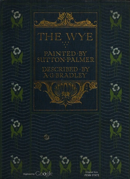 The Wye Painted and Described - Front Cover (1910)