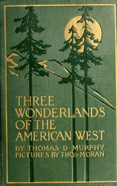 Three Wonderlands of the American West - Front Cover (1912)