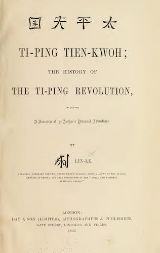 California Digital Library - Ti-Ping Tien-Kwoh; The History of the Ti-Ping Revolution Vol. 1