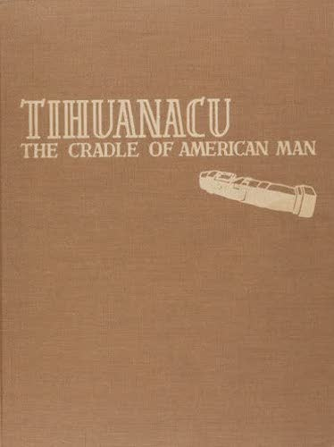 Andes - Tihuanacu: The Cradle of American Man Vols. 1 & 2