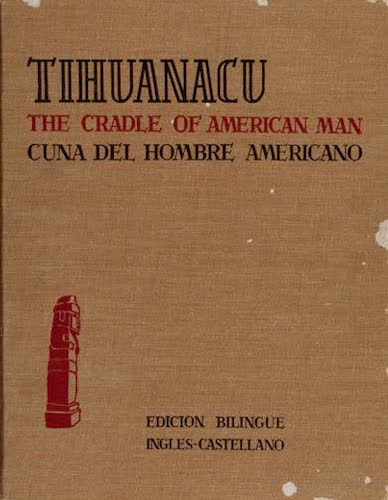 Andes - Tihuanacu: The Cradle of American Man Vols. 3 & 4