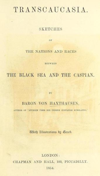Transcaucasia. Sketches of the Nations and Races - Title Page (1854)