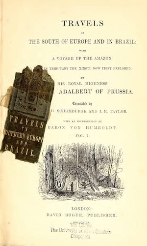 Andes - Travels of His Royal Highness Prince Adalbert of Prussia Vol. 1