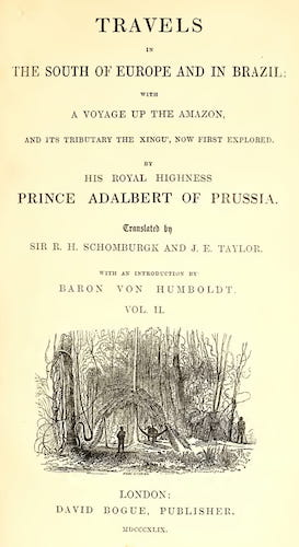 Andes - Travels of His Royal Highness Prince Adalbert of Prussia Vol. 2