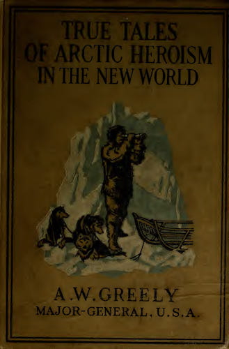 Exploration - True Tales of Arctic Heroism in the New World