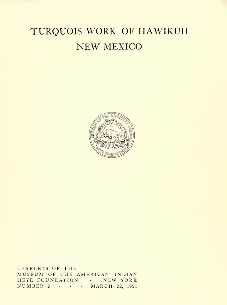 Turquois Work of Hawikuh, New Mexico (1921)