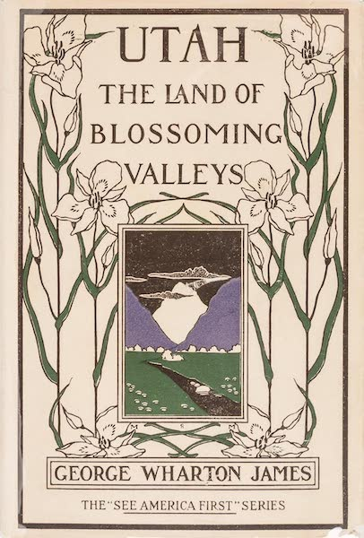 Utah, the Land of Blossoming Valleys - Dust Jacket (1922)