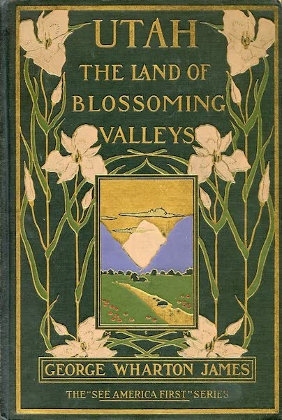 Utah, the Land of Blossoming Valleys - Front Cover (1922)