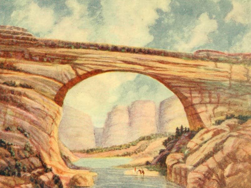Utah, the Land of Blossoming Valleys - The Augusta, or Shipapu, Colossal Natural Bridge (1922)