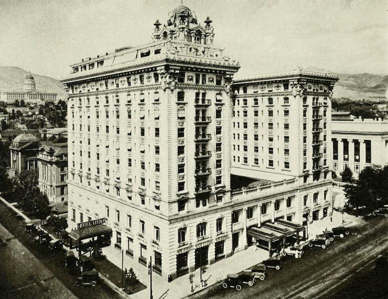 Utah, the Land of Blossoming Valleys - Hotel Utah, Salt Lake City (1922)
