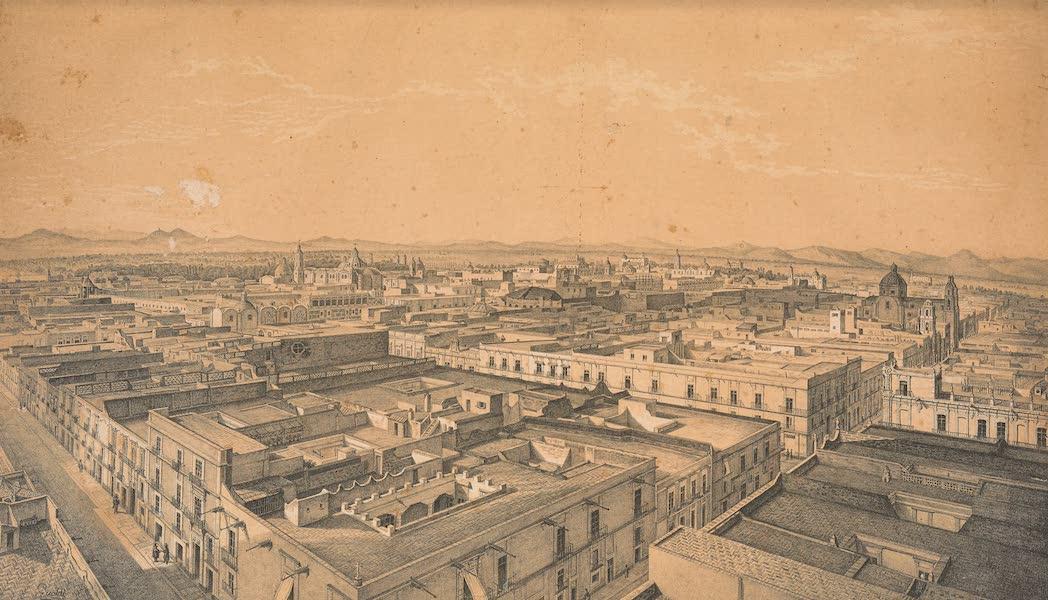 Viaje Pintoresco y Arqueolojico de la Republica Mejicana - Vista Norte-Oeste del Panorama de Mexico (1840)