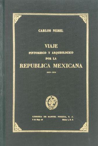 Viaje Pintoresco y Arqueolojico de la Republica Mejicana (1840)