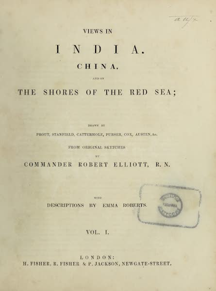 Views in India, China, and on the Shores of the Red Sea - Title Page - Volume I (1835)