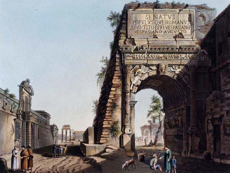 Views of the Remains of Ancient Buildings in Rome - Arch of Titus (1844)
