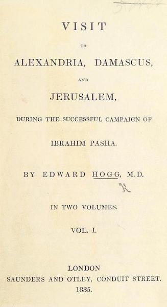 Visit to Alexandria, Damascus, and Jerusalem - Title Page - Volume 1 (1835)