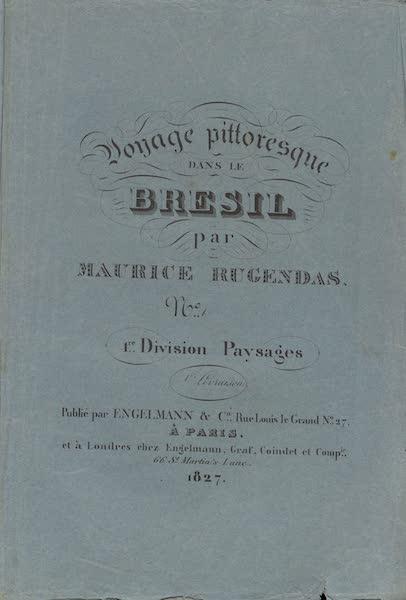 Voyage Pittoresque dans le Bresil - Division 1, Part 1 Wrapper (1835)